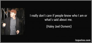 quote-i-really-don-t-care-if-people-know-who-i-am-or-what-s-said-about ...