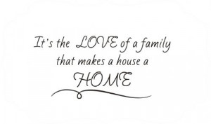 family that makes a house a home tweet pin it