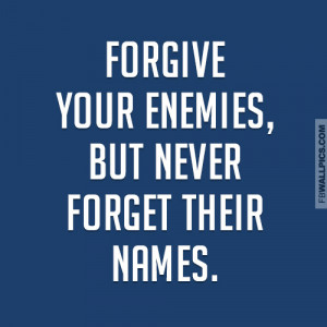 Forgive Your Enemies Quote Picture