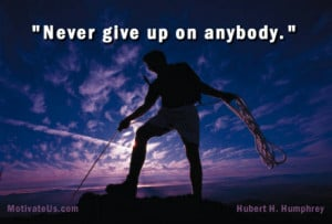 motivational picture of man pulling rope for climber with the quote ...