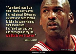 That's why I succeed… – Michael Jordan