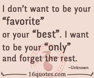 """want to be your """"favorite"""" or your """"best"""". I want to be your ..."""