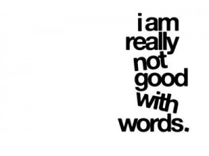 good, life, life quote, life quotes, not good with words, quote ...