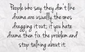 Sick of Drama Quotes http://fstatuses.com/drama-facebook-statuses ...
