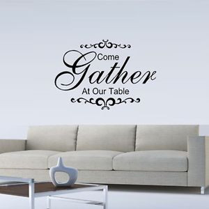 COME-GATHER-AT-OUR-TABLE-FAMILY-WALL-QUOTE-DECAL-VINYL-WORDS-LETTERING ...