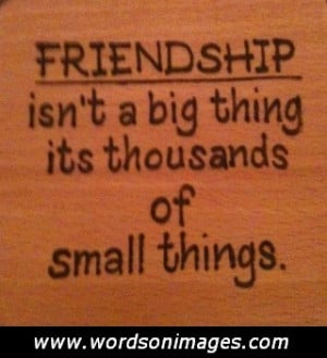 Small friendship quotes