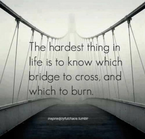 burning bridges # quotes
