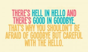 there is hell in hello and there us good