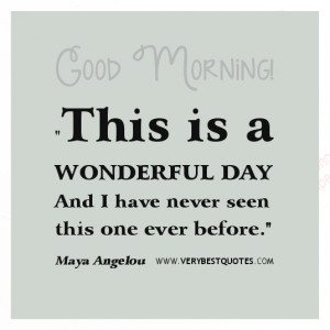 Wonderful day quotes, good morning quotes