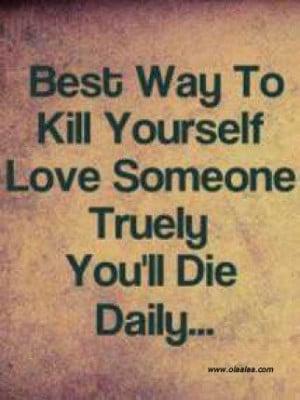 funny.love+quotes | Funny Love Quotes-Best way to kill yourself..