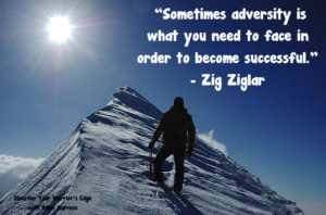 Sometimes adversity is what you need to face
