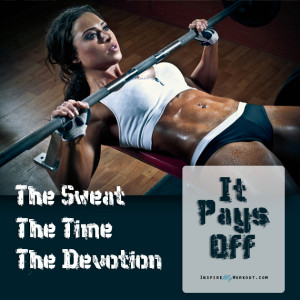The sweat, the time, the devotion … it pays off