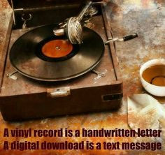 vinyl record is a handwritten letter A digital download is a text ...