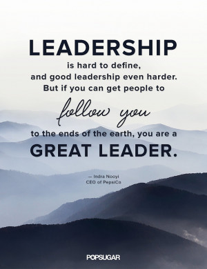 Leadership is hard to define, and good leadership even harder. But if ...