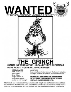 The Grinch's 'Wanted Poster' ~ funny! Would be a cute elf on the ...