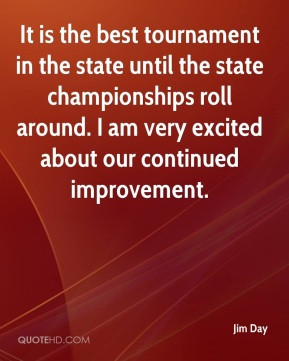 It is the best tournament in the state until the state championships ...