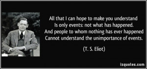 More T. S. Eliot Quotes