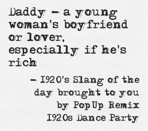 1920s slang brought to you by PopUp Remix. This quote courtesy of ...