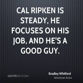 bradley-whitford-bradley-whitford-cal-ripken-is-steady-he-focuses-on ...