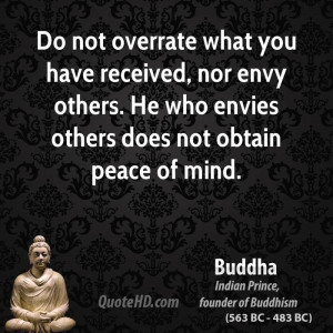 buddha-buddha-do-not-overrate-what-you-have-received-nor-envy-others ...