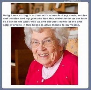 Grandma! Thats just nasty!