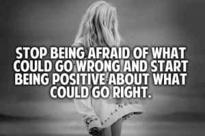 Don't be afraid about the future. =)