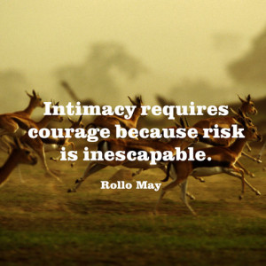 quotes-intimacy-courage-rollo-may-480x480.jpg