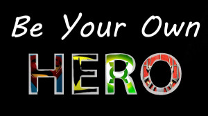 Be Your Own Hero by Shorty-Cat