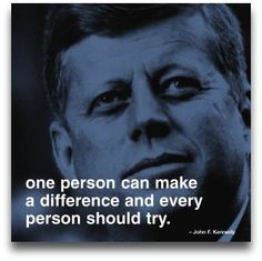 ... everyone should try. John F. Kennedy #Quotes #Motivation #Inspiration