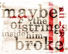 """Maybe all the strings inside him broke."""" Margo Paper Towns More"""