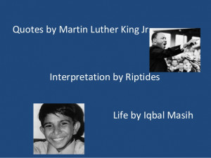 Child Labor - Quotes MLK and Iqbal