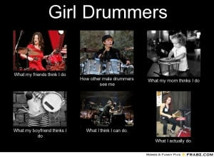 frabz-Girl-Drummers-What-my-friends-think-I-do-How-other-male-drummers ...