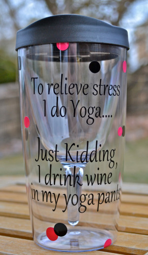 Funny Yoga Pants Quotes To relieve stress i do yoga.