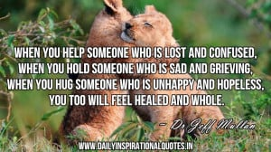 When You Help Someone Who Is Lost And Confused - Inspirational Quote