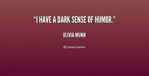 quote-Olivia-Munn-i-have-a-dark-sense-of-humor-231181_1.png