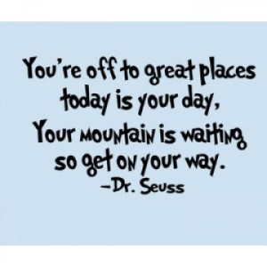Dr. Seuss Quote (You're off to great places...) - Vinyl Wall Art | A ...