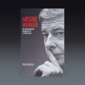 Arsene Wenger, The Unauthorized Biography of Le Professeur Book