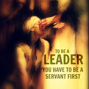 Servant Leadership Quotes A quote about leadership.