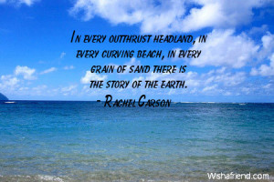 In every outthrust headland, in every curving beach, in every grain of ...