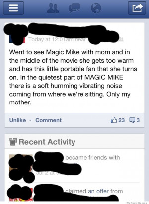 This is exactly why you should not see Magic Mike with your mom