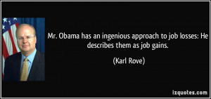 ... approach to job losses: He describes them as job gains. - Karl Rove