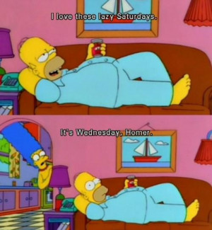 funny, homer, lazy, lol, quote, saturday, text, the simpsons ...