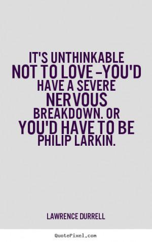 ... durrell more love quotes friendship quotes success quotes life quotes