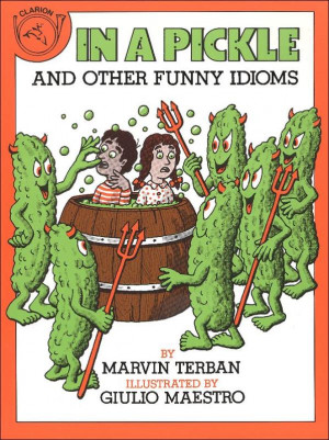 Funny Pickle Sayings In a pickle: and other funny