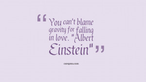 falling for someone else quotes Quotes Albert Einstein You cant blame ...