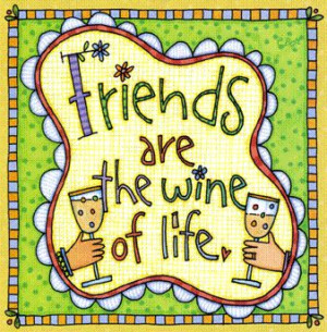 ... coolgraphic.org/english-graphics/friends/friends-are-the-wine-of-life