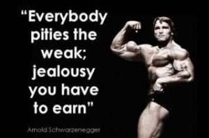 arnold schwarzenegger quote inspiration life advice motivation pity ...