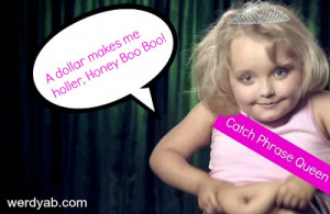 Honey+boo+boo+catch+phrase+queen+edit.jpg