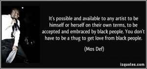 Thug Love Quotes More mos def quotes