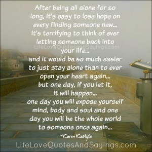 After Being All Alone ..